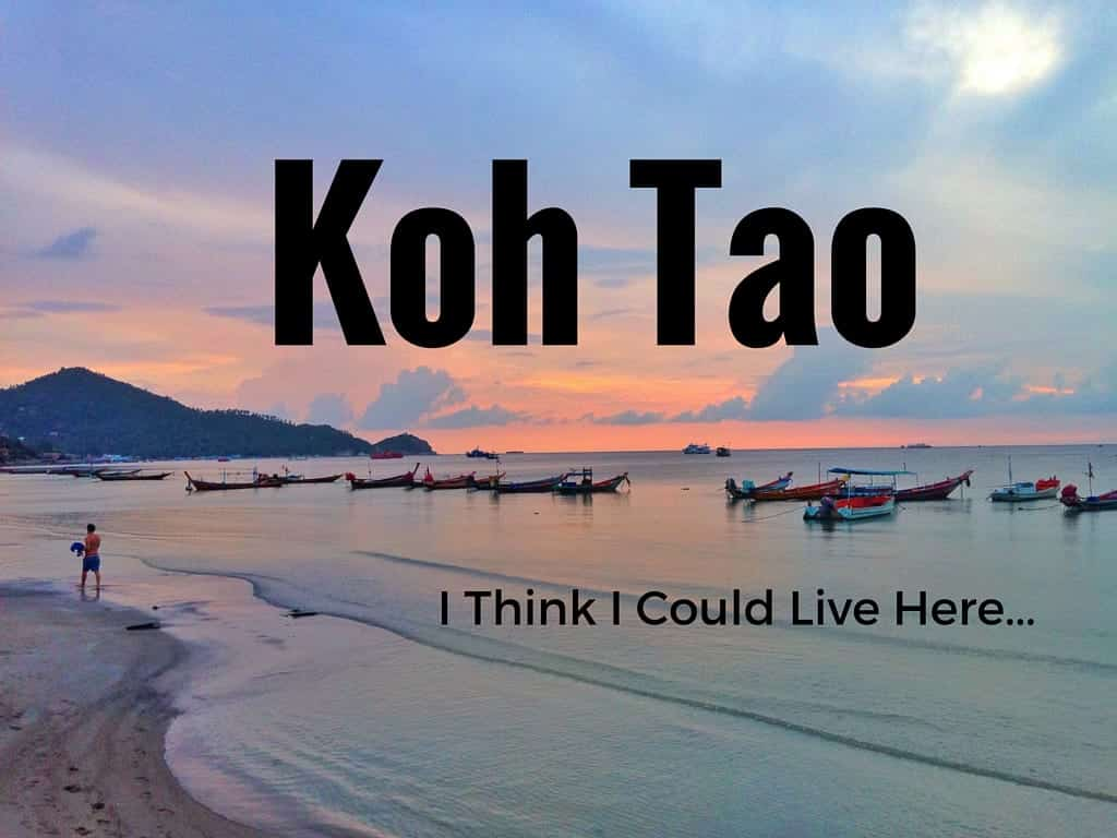 Koh Tao Did I Finally Find My I Could Live Here Place